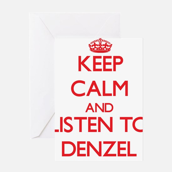 Keep Calm and Listen to Denzel Greeting Cards