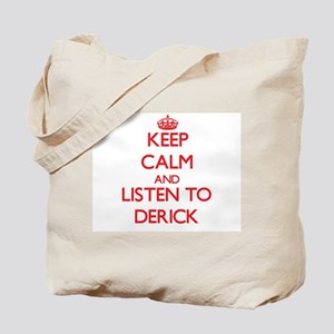 Keep Calm and Listen to Derick Tote Bag