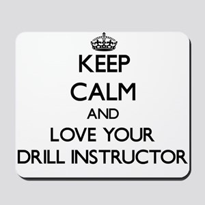 Keep Calm and Love your Drill Instructor Mousepad