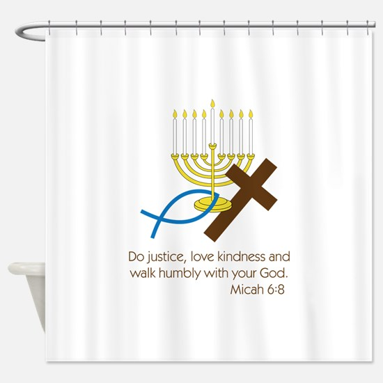 Micah 6:8 Shower Curtain