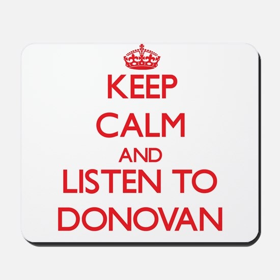 Keep Calm and Listen to Donovan Mousepad