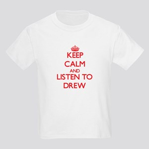 Keep Calm and Listen to Drew T-Shirt