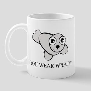 YOU WEAR WHAT SEAL Mug