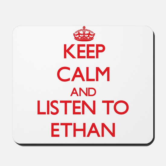 Keep Calm and Listen to Ethan Mousepad