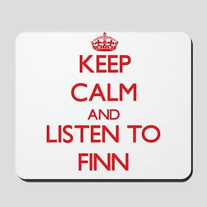 Keep Calm and Listen to Finn Mousepad