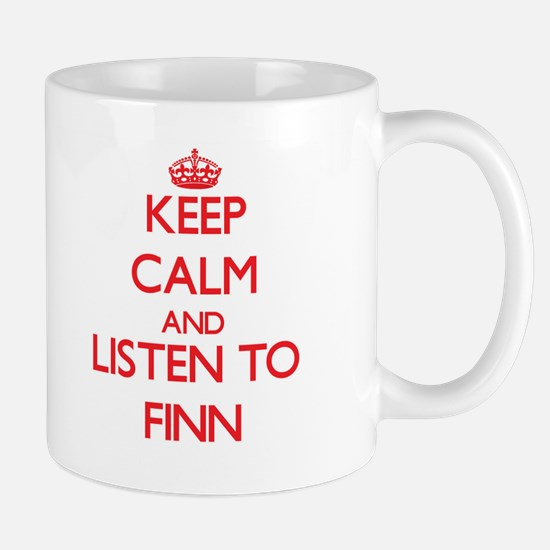 Keep Calm and Listen to Finn Mugs