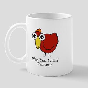 WHO YOU CALLIN' CHICKEN? Mug