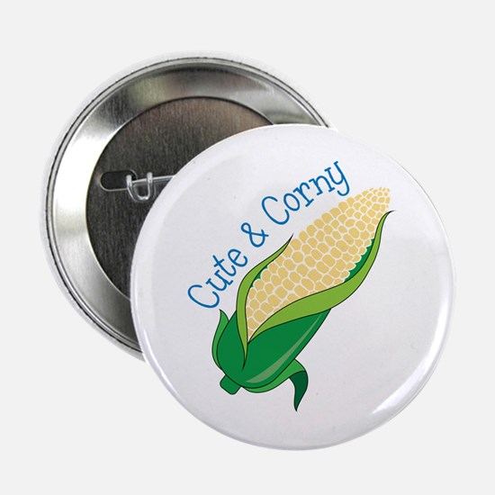 "Cute Corny 2.25"" Button"