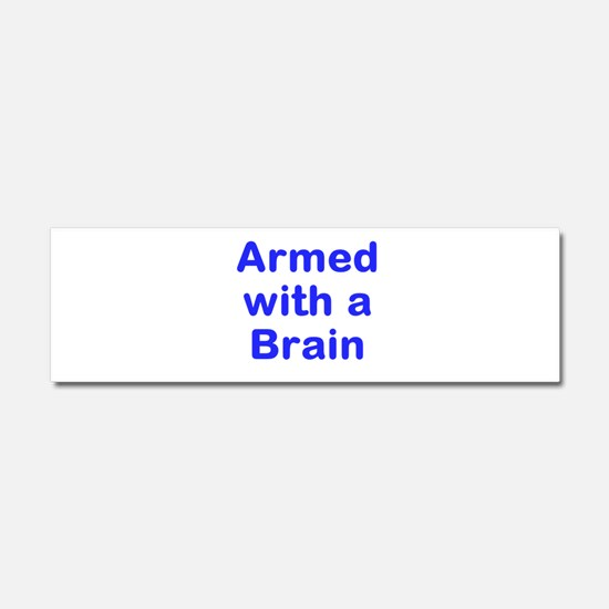 Armed with a Brain Car Magnet 10 x 3