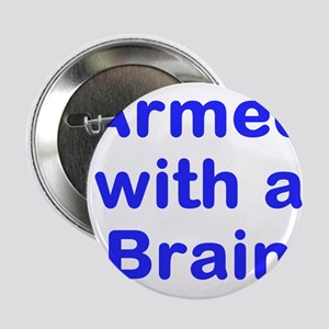 """Armed with a Brain 2.25"""" Button"""