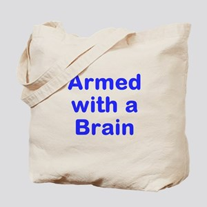 Armed with a Brain Tote Bag