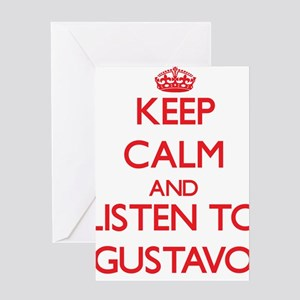 Keep Calm and Listen to Gustavo Greeting Cards