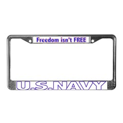 US NAVY Freedom Isn't Free License Plate Frame