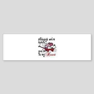 Youre In My Heart Bumper Sticker
