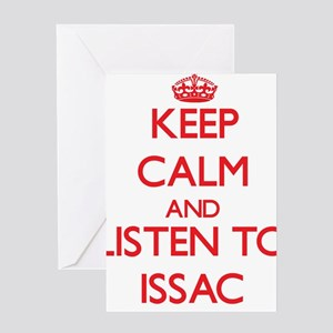 Keep Calm and Listen to Issac Greeting Cards