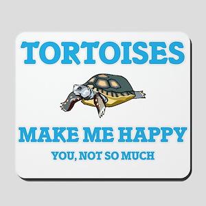 Tortoises Make Me Happy Mousepad