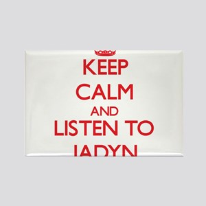Keep Calm and Listen to Jadyn Magnets