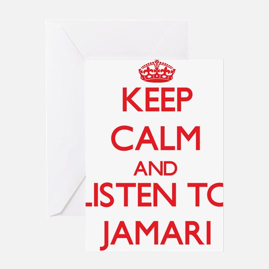 Keep Calm and Listen to Jamari Greeting Cards