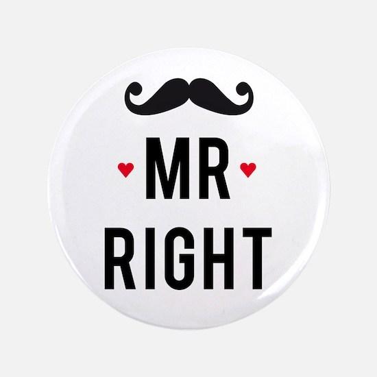 """Mr right mustache 3.5"""" Button"""