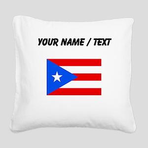 Custom Puerto Rico Flag Square Canvas Pillow