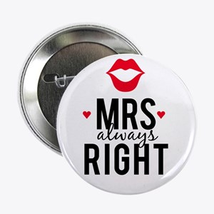 "Mrs always right red lips 2.25"" Button"