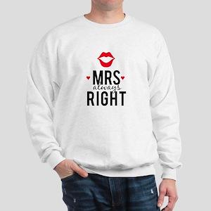 Mrs always right red lips Sweatshirt