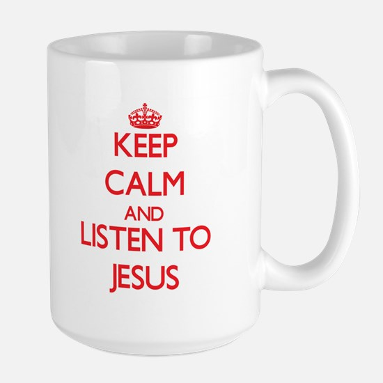 Keep Calm and Listen to Jesus Mugs