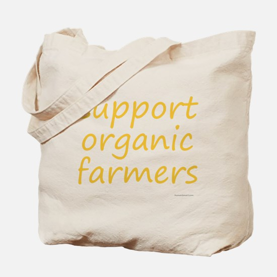 support organic farmers Tote Bag