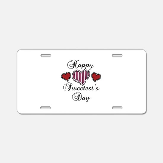 Happy sweetests day Aluminum License Plate