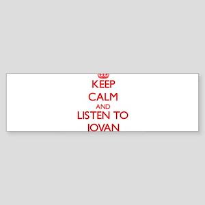 Keep Calm and Listen to Jovan Bumper Sticker