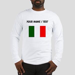 Custom Italy Flag Long Sleeve T-Shirt
