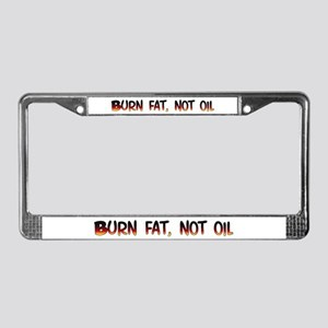 Burn fat, not oil (cycling) License Plate Frame