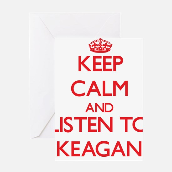 Keep Calm and Listen to Keagan Greeting Cards