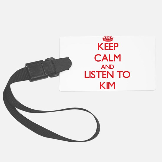 Keep Calm and Listen to Kim Luggage Tag