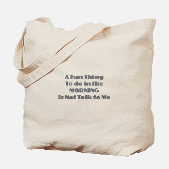 Morning Don't Talk Tote Bag