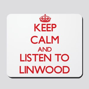 Keep Calm and Listen to Linwood Mousepad