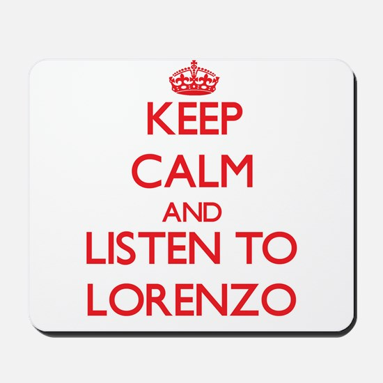 Keep Calm and Listen to Lorenzo Mousepad