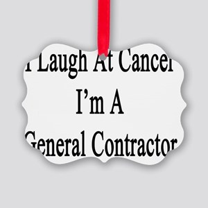 I Laugh At Cancer I'm A General C Picture Ornament