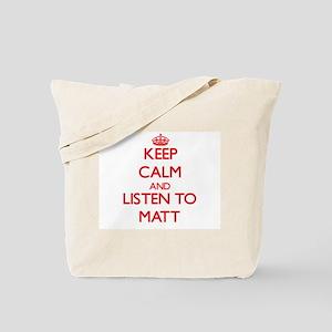 Keep Calm and Listen to Matt Tote Bag