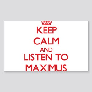 Keep Calm and Listen to Maximus Sticker