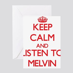 Keep Calm and Listen to Melvin Greeting Cards