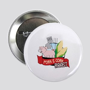 "PORK CORNY ROAST 2.25"" Button"