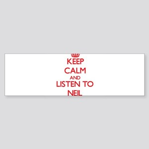 Keep Calm and Listen to Neil Bumper Sticker