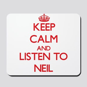 Keep Calm and Listen to Neil Mousepad