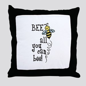 BEE all you can bee! Throw Pillow