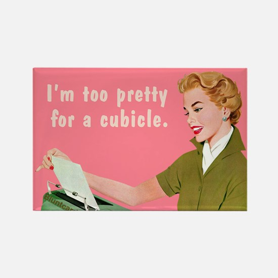 I'm Too Pretty For A Cubicle. By Bluntcard Magnets