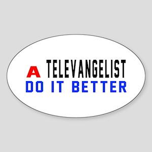 Televangelist Do It Better Sticker (Oval)