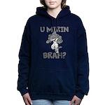 U Mirin Brah? Women's Hooded Sweatshirt
