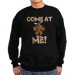 Come At Me! bull Sweatshirt