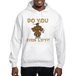 Do You Even Lift? Bull Hoodie